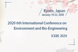 2020 6th International Conference on Environment and Bio-Engineering (ICEBE 2020)