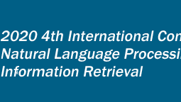 The  4th International Conference on Natural Language Processing and Information Retrieval (NLPIR 2020)